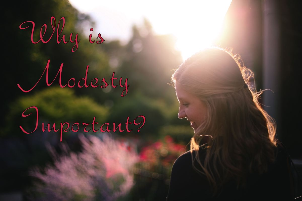 Why is Modesty Important?