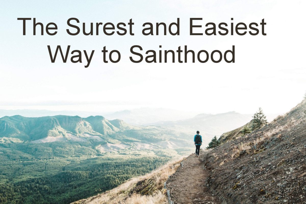 The Surest and Easiest Way to Sainthood
