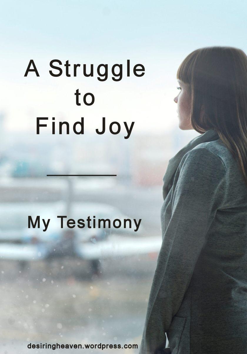 A Struggle to Find Joy | My Testimony